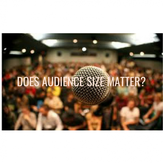 DOES AUDIENCE SIZE MATTER_
