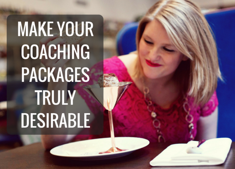 Make your coaching packages truly desirable