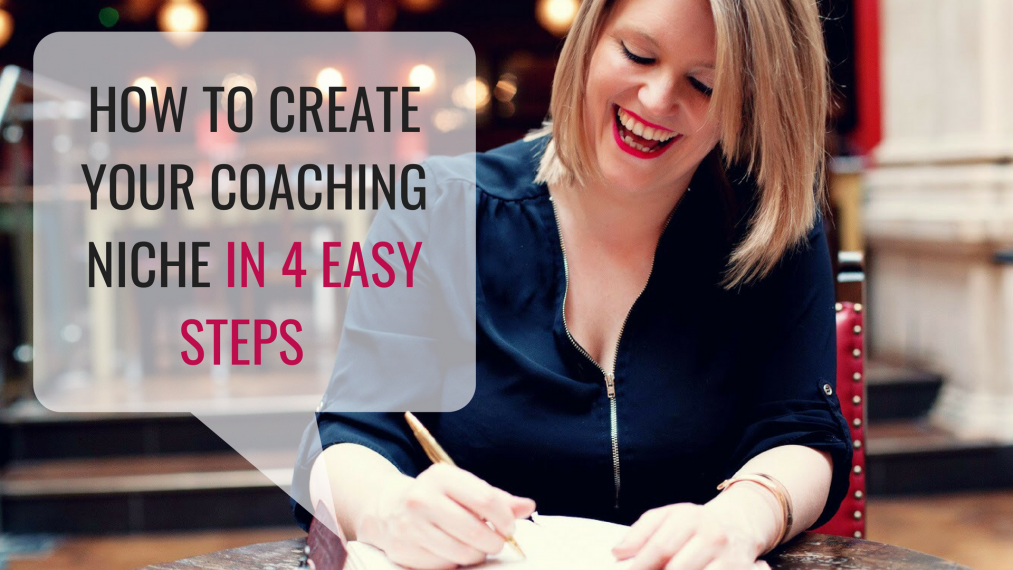 How To Create Your Coaching Niche In 4 Easy Steps