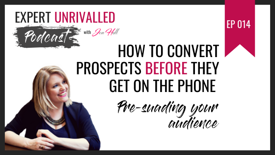 Convert prospects before they get on the phone